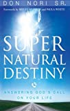 img - for Supernatural Destiny: Answering God's Call on Your Life book / textbook / text book