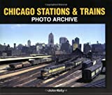 Chicago Stations and Trains Photo Archive, John Kelly, 1583882162