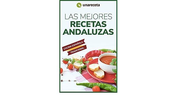 Las Mejores Recetas Andaluzas: Comida tradicional española paso a paso (Spanish Edition) - Kindle edition by Margarita Sánchez.