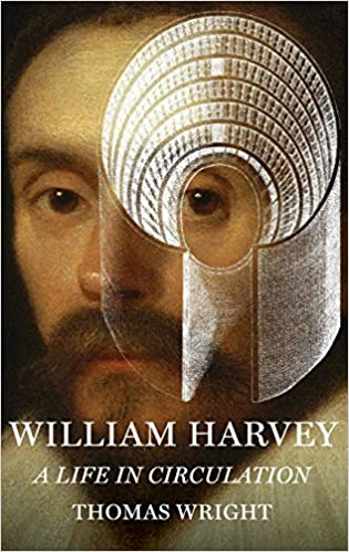 William Harvey: A Life in Circulation