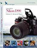 Nikon Training and Tutorial Videos: Introduction to the Nikon D90, Volume 2