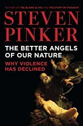 The Better Angels of Our Nature: Why Violence Has Declined 1st (first) Edition by Pinker, Steven published by Viking Adult (2011)