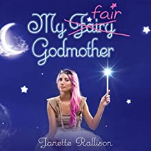 My Fair Godmother Audiobook by Janette Rallison Narrated by Gabrielle De Cuir