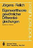 Eigenwerttheorie Gewöhnlicher Differentialgleichungen, Jörgens, K. and Rellich, F., 3540072519
