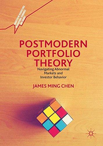 Postmodern Portfolio Theory: Navigating Abnormal Markets and Investor Behavior (Quantitative Perspectives on Behavioral Economics and Finance)
