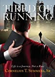 Tired of Running, Cornelius T. Summers, 1627466150