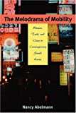 The Melodrama of Mobility, Nancy Abelmann, 082482749X