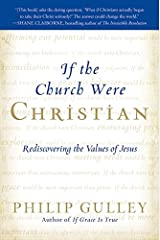 If the Church Were Christian: Rediscovering the Values of Jesus Paperback
