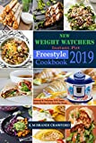 New Weight Watchers  Instant Pot Freestyle Cookbook 2019: Selected & Delicious WW Smart  Points Recipes For Everyday Meals