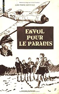 Envol pour le paradis, Defossez, Jean-Marie