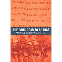 The Long Road to Change: America's Revolution, 1750-1820