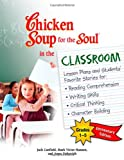 Chicken Soup for the Soul in the Classroom, Mark Victor Hansen and Anna Unkovich, 0757306934