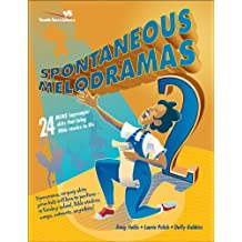 Spontaneous Melodramas 2: 24 More Impromptu Skits That Bring Bible Stories to Life (Youth Specialties S)