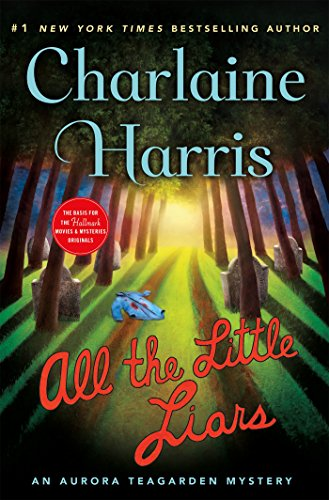 All the Little Liars: An Aurora Teagarden Mystery (Aurora Teagarden Mysteries) by [Harris, Charlaine]