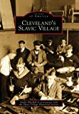 Cleveland's Slavic Village, Sandy Mitchell and The Slavic Village Historical Society, 0738560693