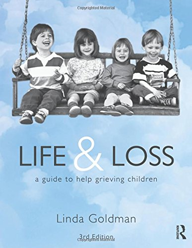 Life and Loss: A Guide to Help Grieving Children by Routledge