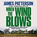 When the Wind Blows Audiobook by James Patterson Narrated by Liza Ross