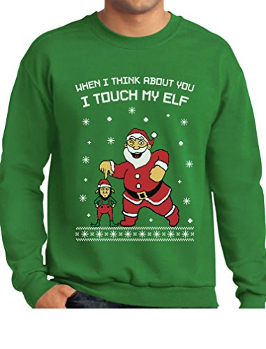 I Touch My Elf Ugly Christmas Sweater Sweatshirt X-Large Green ()