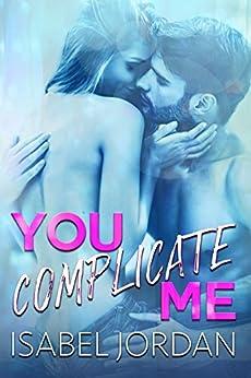 You Complicate Me by [Jordan, Isabel]