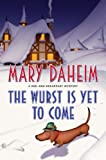 The Wurst Is Yet to Come: A Bed-and-Breakfast Mystery (Bed-and-Breakfast Mysteries Book 27)