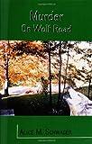 Murder on Wolf Road, Alice M. Schwager, 1553694821