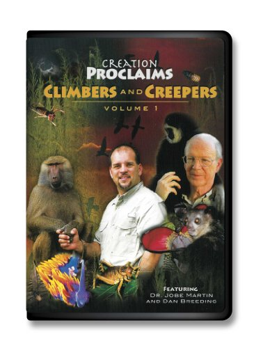 Creation Proclaims Vol.1 Climbers and Creepers Creationism vs Evolution Answers Animals-Plants-Wildlife-Gibbons-Baboon-Aye Aye- Hissing Cockroaches-Nudibranch-New Zealand