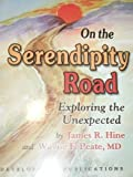 img - for On the Serendipity Road: Exploring the Unexpected by James R. Hine (1997-12-01) book / textbook / text book