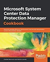 Microsoft System Center Data Protection Manager Cookbook Front Cover