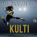 Kulti Audiobook by Mariana Zapata Narrated by Callie Dalton