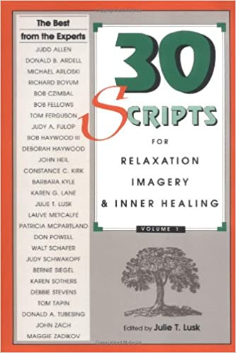 30 Scripts For Relaxation Imagery And Inner Healing Vol 1 Julie T Lusk 8580000882520 Amazon Books