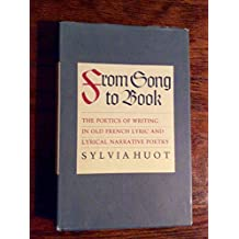 Amazon sylvia huot books biography blog audiobooks kindle from song to book the poetics of writing in old french lyric and lyrical narrative fandeluxe Images