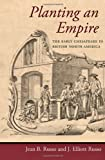 Planting an Empire: The Early Chesapeake in British North America (Regional Perspectives on Early America)