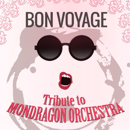 Bon Voyage - Tribute to Mondragon Orchestra
