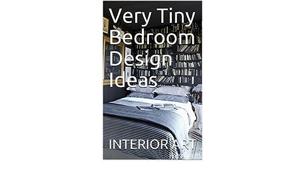 Amazon Com Very Tiny Bedroom Design Ideas Ebook Markus Arch