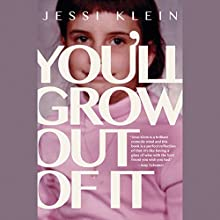 You'll Grow Out of It Audiobook by Jessi Klein Narrated by Jessi Klein