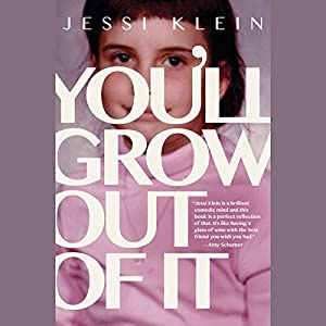You'll Grow Out of It Audiobook