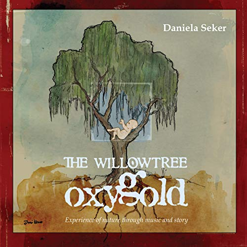 The Willow Tree Oxygold: Experience of nature through music and story