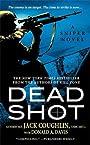 Dead Shot: A Sniper Novel (Kyle Swanson Sniper Novels Book 2)