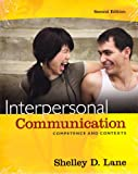 Interpersonal Communication : Competence and Contexts, Lane and Lane, Shelley D., 0205704700