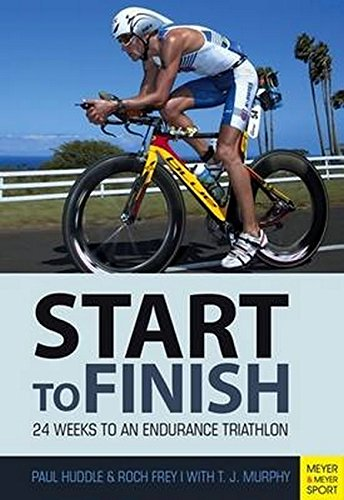 Triathlon: Start to Finish: 24 Weeks to the Long - Training Triathlon Dallas