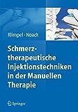 Schmerztherapeutische Injektionstechniken in der Manuellen Therapie, Klimpel, Lothar and Noack, Dietmar-Walter, 3662445395
