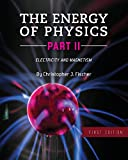 The Energy of Physics Part II: Electricity and Magnetism