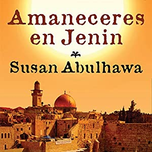 Amaneceres en Jenin [Sunrises in Jenin] Audiobook