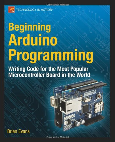 Beginning Arduino Programming by Brian Evans, Publisher : Apress