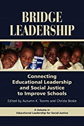 Bridge Leadership: Connecting Educational Leadership and Social Justice to Improve Schools (PB) (Educational Leadership for Social Justice)