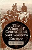 Wines of Central and South-Eastern Europe, R. E. Gunyon, 0715605925