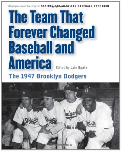 Baseball Brooklyn Team (The Team That Forever Changed Baseball and America: The 1947 Brooklyn Dodgers (Memorable Teams in Baseball History))