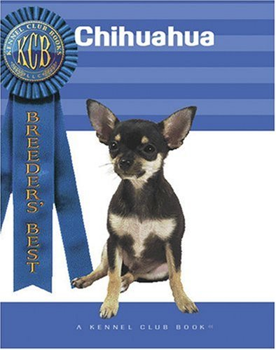 Download Chihuahua (Breeders' Best:  A Kennel Club Book) PDF