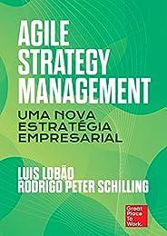 Agile Strategy Management: Uma nova estratégia empresarial