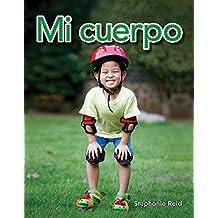 Mi cuerpo (My Body) (Spanish Version) (Early Childhood Themes) (Spanish Edition)
